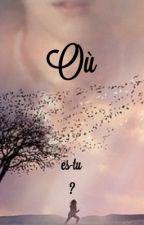 Où es-tu? by Helo49