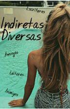 Indiretas Diversas  by Indiretasparacrush