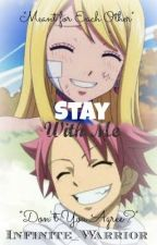 Stay With Me ♥ NaLu One-shots by Infinite_Warrior