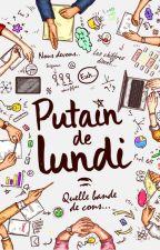 Putain de Lundi by LunaJoice