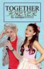 Ariana Grande:Together Forever(arianagrande and onedirection fanfic) by cutiepie131312