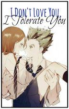 I Don't Love You, I Tolerate You [#HaikyuuAwards] by miyaftminatsri