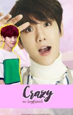 crazy ex-boyfriend | CHANBAEK by exposedflowers