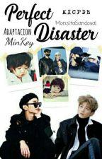 Perfect Disaster (MinKey) by MonsitaSandoval