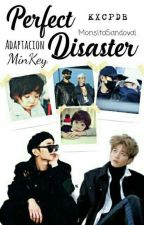 Perfect Disaster (MinKey) by MonsitaSandoval