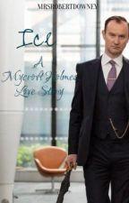 Ice - A Mycroft Holmes Love Story by MrsRobertDowney