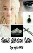 Hasëki Mihrisah Sułtan by haseki_atike_sultan