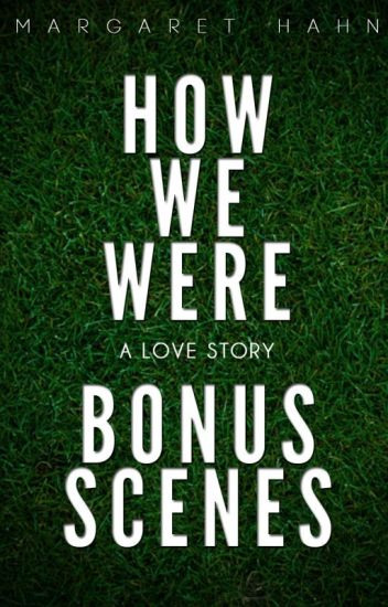 How We Were - The Bonus Scenes