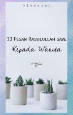 33 Pesan Rasulullah Saw. Kepada Wanita by BlueAinn
