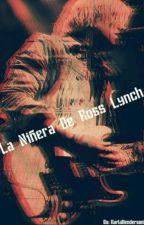 La Niñera De Ross Lynch °Raura° by KarlaHenderson8