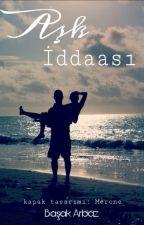 AŞK İDDAASI by Basakore