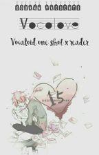 Vocalove [Vocaloid x Reader ONESHOT] by souranxx