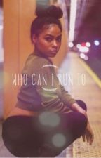 Who can I Run to... When I need love by kendrajanay4