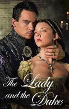 The Lady and the Duke by TudorPrincess
