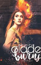 when the glade burns || tmr by newtellas2