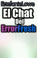 Él Chat del ErrorFresh by EstefanieLowar