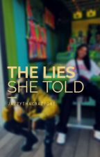 The Lies She Told by JazzyThaCrazyOne