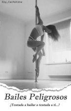 Bailes peligrosos by soy_cachetona