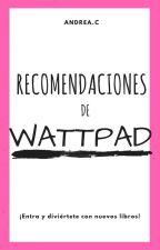 Recomendaciones de Wattpad. by AndreaBrigitte10