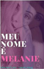 Meu nome é Melanie by Uma_louca_escritora