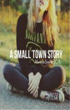 A Small Town Story by AlwaysSmile808