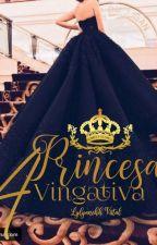 A Vingança de Uma Princesa - Entre dois Mundos do Bem E do Mal  by Lylyanehh