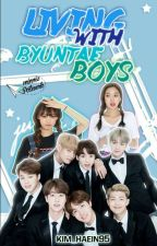 Living With Byuntae Boys(Byuntae Boys season 2) by kim_haein95