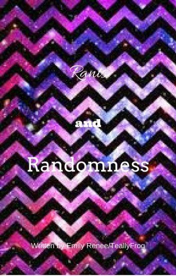 Rants and Randomness