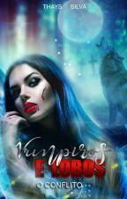 Vampiros E Lobos - O Conflito by ThaysDamie