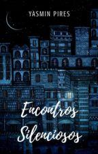 Encontros Silenciosos by YasminLaise