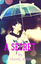 A Secret (Jungkook X Reader) by vkook_4lifeu