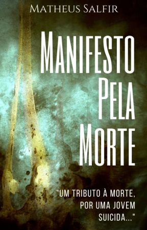 Manifesto Pela Morte by Matheus_Salfir