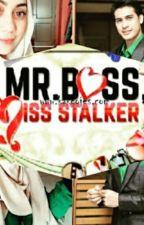 Mr.Boss Miss Stalker by nsyuhadamf