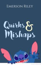 Quirks & Mishaps by theBean_