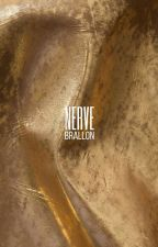 nerve ⇨ brallon by payinginnaivety