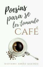 Poesias para se ler tomando café by Giovanni3729