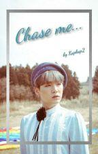 Chase Me... || ♡YoonMin♡ by KapKap2
