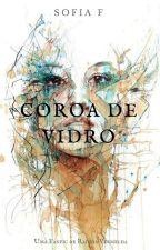 Coroa de Vidro by SofieSnow