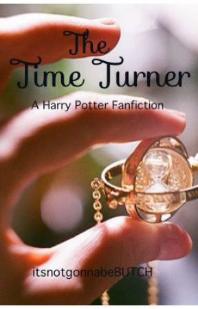 The Time Turner (a Harry Potter fanfiction) - Chapter 4 - Wattpad