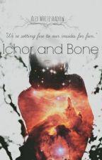 Ichor and Bone by Alex_Whiteshadow