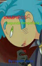 vampiros [2 temporada ]  by rayeth-sans