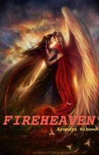 FIREHEAVEN (On Hold) by AyundyaWibowo