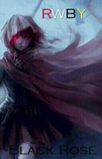 RWBY: Black Rose by Genesis77777