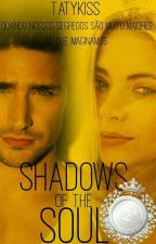 shadows of the soul-Livro 1 by TatyKiss