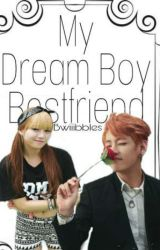 My DreamBoy Bestfriend by ImYourSpark95