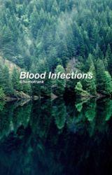 Blood Infections ; Joshler by mrfrankierhoe