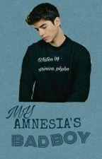 MY AMNESIA'S BAD BOY by arinisa_pkphn