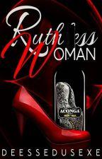 Ruthless Woman by Deessedusexe