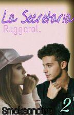 La Secretaria 2 ♥-- Ruggarol (HOT) by XxxSmokeAndFireXxx