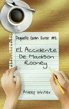 El Accidente De Madison Rooney [PGE#2] by Lottie_Clumsy_Writer